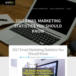 2017 Email Marketing Statistics to Convince You to Grow Your Email List