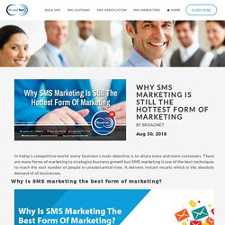 Why SMS marketing is still the hottest form of marketing