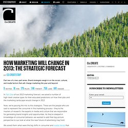 How Marketing Will Change In 2013: The Strategic Forecast