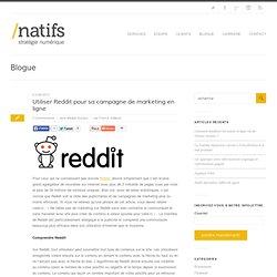 Utiliser Reddit pour sa campagne de marketing en ligne