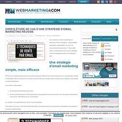 Email Marketing : Etude de cas vidéo d'une stratégie réussie