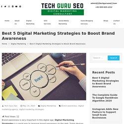 Best 5 Digital Marketing Strategies To Boost Brand Awareness