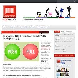 Marketing B to B : les stratégies de Pull & Push [Part 2/2]