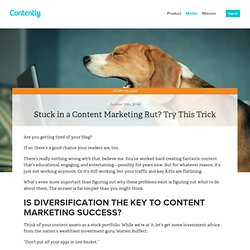 Stuck in a Content Marketing Rut? Try This Trick