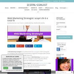 Web Marketing Strategist: scopri chi è e cosa fa