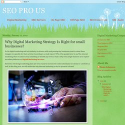 SEO PRO US: Why Digital Marketing Strategy Is Right for small businesses?