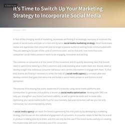 It's Time to Switch Up Your Marketing Strategy to Incorporate Social Media