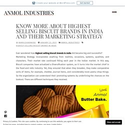 KNOW MORE ABOUT HIGHEST SELLING BISCUIT BRANDS IN INDIA AND THEIR MARKETING STRATEGY