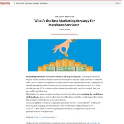 What's the Best Marketing Strategy for Merchant... - The Savvy Marketer - Quora