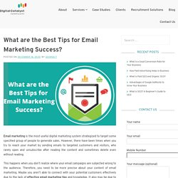 What are the Best Tips for Email Marketing Success?