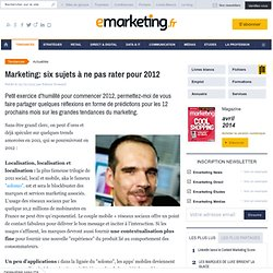 Marketing: six sujets à ne pas rater pour 2012