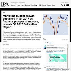 Marketing budget growth sustained in Q1 2017 as financial prospects improve, reveals Q1 2017 Bellwether Report