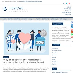 Why one should opt for Non-profit Marketing Tactics for Business Growth - KBVIEWS