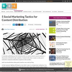 5 Social Marketing Tactics for Content Distribution