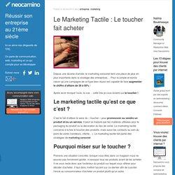 Le Marketing Tactile : Le toucher fait acheter par Neocamino