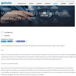 Marketing de niche : 5 tactiques digitales pour réussir en ligne