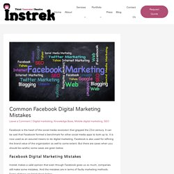 Common Facebook Digital Marketing Mistakes - Instrek Technologies - Delhi Based Best Web Designing & Digital Marketing Company