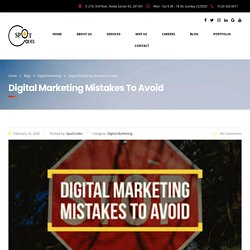 Digital Marketing Mistakes to Avoid – SpotCodes Technologies