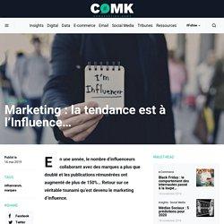Marketing : la tendance est à l'Influence...