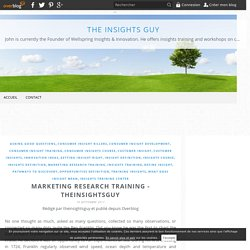 Marketing Research Training - Theinsightsguy - The Insights Guy