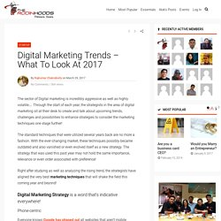Digital Marketing Trends - What To Look At 2017 - TheRodinhoods