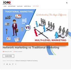 Network Marketing vs Traditional Marketing-mlm vs traditional business.