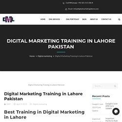 Digital Marketing Training in Lahore Pakistan - Digital Marketing Lahore