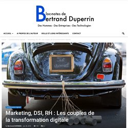 Marketing, DSI, RH : Les couples de la transformation digitale