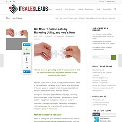 Get More IT Sales Leads by Marketing Utility, and Here's How