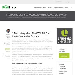 5 Marketing Ideas That Will Fill Your Rental Vacancies Quickly