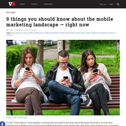 9 things you should know about the mobile marketing landscape
