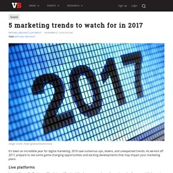 5 marketing trends to watch for in 2017