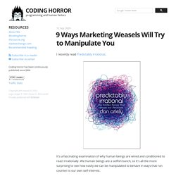 Coding Horror: 9 Ways Marketing Weasels Will Try to Manipulate You
