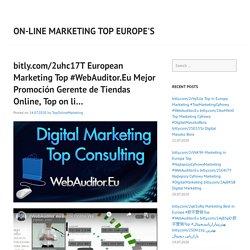 bitly.com/2uhc17T European Marketing Top #WebAuditor.Eu Mejor Promoción Gerente de Tiendas Online, Top on li…