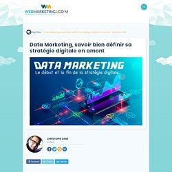 ▷ Data Marketing, savoir bien définir sa stratégie digitale en amont