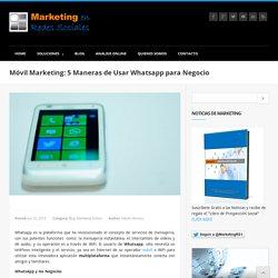 Móvil Marketing: 5 Maneras de Usar Whatsapp para Negocio - Marketing en Redes Sociales