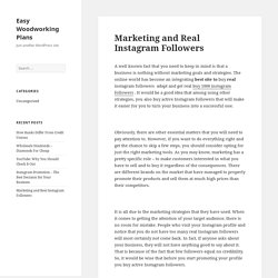 Marketing and Real Instagram Followers - Easy Woodworking Plans