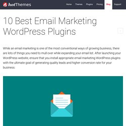 10 Best Email Marketing WordPress Plugins - HotThemes