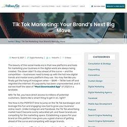 Tik Tok Marketing: Your Brand's Next Big Move