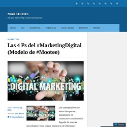 Las 4 Ps del #MarketingDigital (Modelo de #Mootee) – Marketers