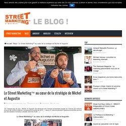 Le Street Marketing™ au cœur de la stratégie de Michel et Augustin - Street And Marketing