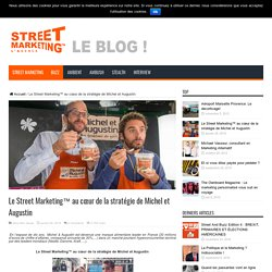 Le Street Marketing™ au cœur de la stratégie de Michel et Augustin - Street And Marketing