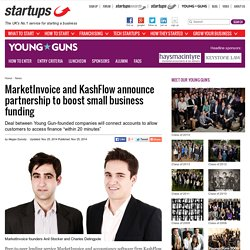MarketInvoice and KashFlow announce partnership to boost small business funding - Young Guns by Startups.co.uk: Start up a successful business