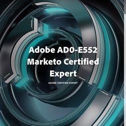 AD0-E552 Marketo Certified Expert Exam Guide