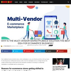 Why is the Multi-Vendor Marketpl98ace Solution the Best Idea for eCommerce Business? - Vaover Sight