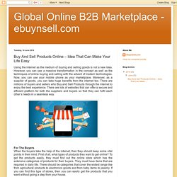 Global Online B2B Marketplace - ebuynsell.com: Buy And Sell Products Online – Idea That Can Make Your Life Easy