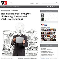 Liquidity hacking: Solving the chicken-egg dilemma with marketplace startups
