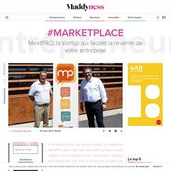 #Marketplace : MeetPRO, la startup qui facilite la revente de votre entreprise - Maddyness