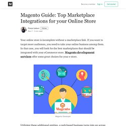 Magento Guide: Top Marketplace Integrations for your Online Store