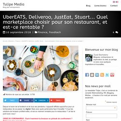 UberEATS, Deliveroo, JustEat, Stuart... Quel marketplace choisir pour son restaurant, et est-ce rentable ?
